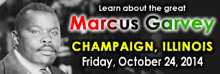 Marcus Garvey: Past, Present and Future - CHAMPAIGN, ILLINOIS