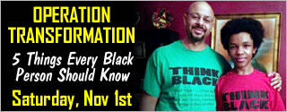 Operation Transformation: 5 Things Every Black Person Should Know